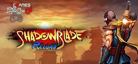 کرک سالم بازی Shadow Blade Reload