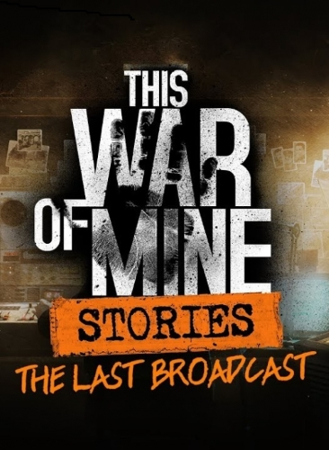 دانلود ترینر بازی This War of Mine Stories The Last Broadcast