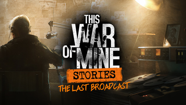 This War of Mine Stories The Last Broadcast trainer